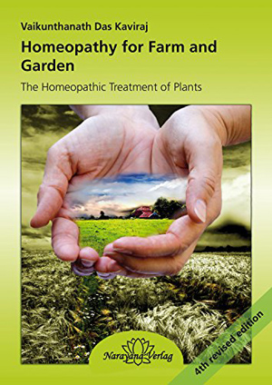 Homeopathy for Farm and Garden: The Homeopathic Treatment of Plants - 4th revised edition (English, French and German Edition),